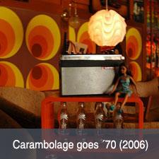 Carambolage goes ´70 – 2006
